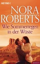 Wie Sommerregen in der Wüste ebook by Nora Roberts
