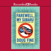 Farewell, My Subaru - One Man's Search for Happiness Living Green Off the Grid audiobook by Doug Fine