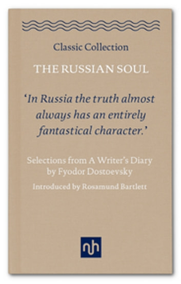 The russian soul ebook by fyodor dostoevsky 9781910749647 the russian soul selections from a writers diary by fyodor dostoevsky ebook by fyodor dostoevsky fandeluxe Ebook collections