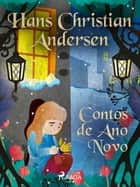 Contos de Ano Novo ebook by Hans Christian Andersen
