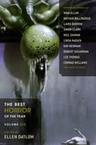 The Best Horror of the Year Volume 6 ebook by Ellen Datlow