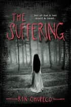 The Suffering ebook by Rin Chupeco
