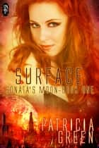 Surface (Sonata's Moon Book 1) ebook by Patricia Green