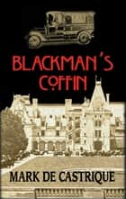 Blackman's Coffin - A Sam Blackman Mystery ebook by Mark de Castrique