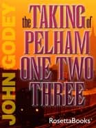 The Taking of Pelham 123 ebook by John Godey
