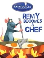 Ratatouille: Remy Becomes a Chef ebook by Various