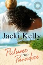 Pictures In Paradise ebook by Jacki Kelly