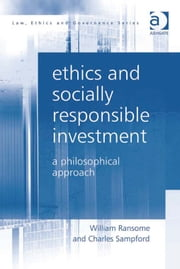 Ethics and Socially Responsible Investment - A Philosophical Approach ebook by Dr William Ransome,Professor Charles Sampford