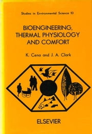Bioengineering, Thermal Physiology and Comfort ebook by Cena, K.
