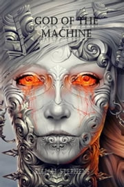 God of the Machine ebook by Elijah Stephens