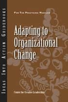 Adapting to Organizational Change ebook by Dinwoodie, Marshall, McCallian,...