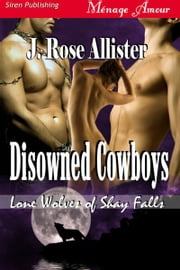 Disowned Cowboys ebook by J. Rose Allister
