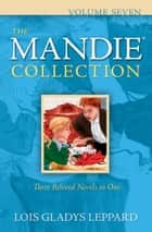 Mandie Collection, The : Volume 7 ebook by Lois Gladys Leppard