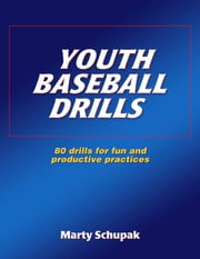 Youth Baseball Drills ebook by Marty Schupak