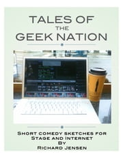 Tales of The Geek Nation ebook by Richard Jensen