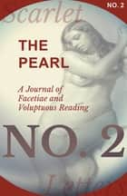 The Pearl - A Journal of Facetiae and Voluptuous Reading - No. 2 ebook by Various