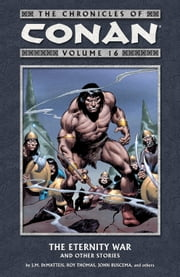 The Chronicles of Conan Volume 16: The Eternity War and Other Stories ebook by J.M. Dematteis, Various