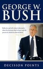 Decision Points eBook by George W. Bush