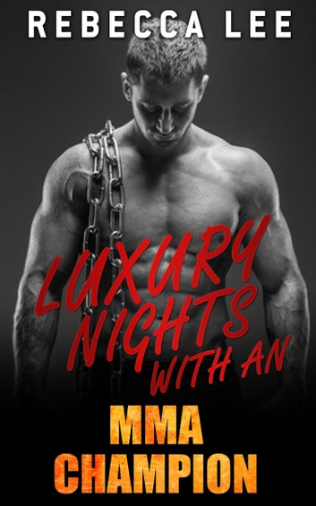 Luxury Nights with an MMA Champion ebook by Rebecca Lee
