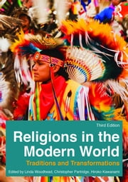 Religions in the Modern World - Traditions and Transformations ebook by Linda Woodhead,Christopher Partridge,Hiroko Kawanami
