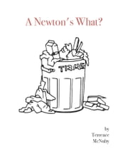 A Newton's What? ebook by Terrence McNulty