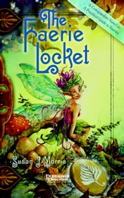 The Faerie Locket - A Mirrorstone Novel ebook by Susan Morris