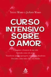 Curso intensivo sobre o amor ebook by JoAnn Ward, Steve Ward