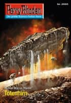 Perry Rhodan 2695: Totenhirn (Heftroman) ebook by Michael Marcus Thurner