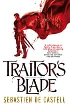 Traitor's Blade - The Greatcoats Book 1 ebook by Sebastien de Castell, Joe Jameson