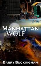 Manhattan Wolf 1 ebook by Barry Buckingham