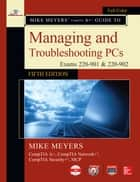 Mike Meyers' CompTIA A+ Guide to Managing and Troubleshooting PCs, Fifth Edition (Exams 220-901 & 220-902) 電子書 by Mike Meyers