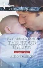200 Harley Street: The Proud Italian ebook by Alison Roberts
