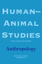 Human-Animal Studies: Anthropology ebook by Margo DeMello