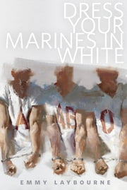 Dress Your Marines in White - A Tor.Com Original ebook by Emmy Laybourne