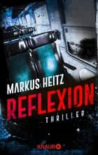 Reflexion - Thriller ebook by Markus Heitz