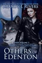 Others of Edenton - Series Volume 1 ebook by Brandy L Rivers