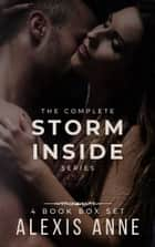The Storm Inside Box Set - Books 1-4 ebook by Alexis Anne