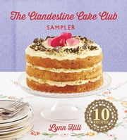 The Clandestine Cake Club Sampler ebook by Lynn Hill