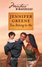 You Belong to Me ebook by Jennifer Greene