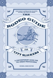 The Rodeo Guide for City Slickers - A Contemporary Guide for the Urban Professional ebook by Graeme Menzies