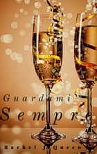 Guardami Sempre ebook by Rachel J.Queen