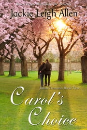 Julian Treasures Book Two: Carol's Choice ebook by Jackie Leigh Allen