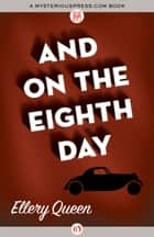 And on the Eighth Day ebook by Ellery Queen