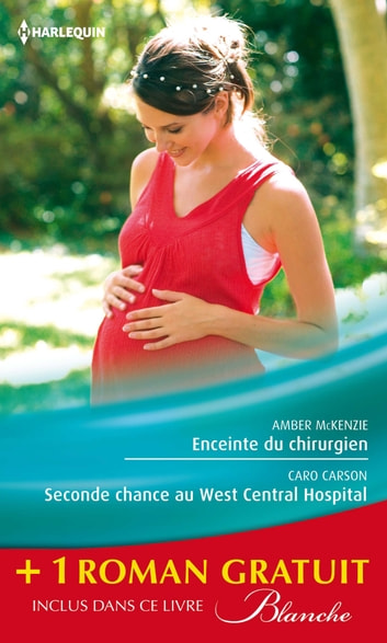 Enceinte du chirurgien - Seconde chance au West Central Hospital - Le passé secret du Dr Lawson - (promotion) ebook by Amber McKenzie,Caro Carson,Jennifer Taylor
