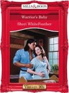 Warrior's Baby (Mills & Boon Vintage Desire) ebook by Sheri WhiteFeather