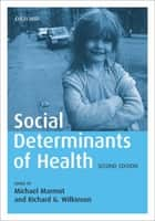 Social Determinants of Health ebook by Michael Marmot,Richard Wilkinson