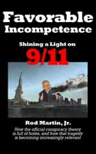 Favorable Incompetence ebook by Rod Martin, Jr