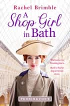 A Shop Girl in Bath ebook by Rachel Brimble