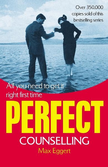 Perfect Counselling eBook by Max Eggert