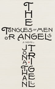 The Tongues of Men or Angels ebook by Jonathan Trigell